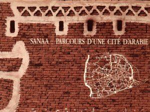Sanaa parcours d'une cité d'Arabie, IMA